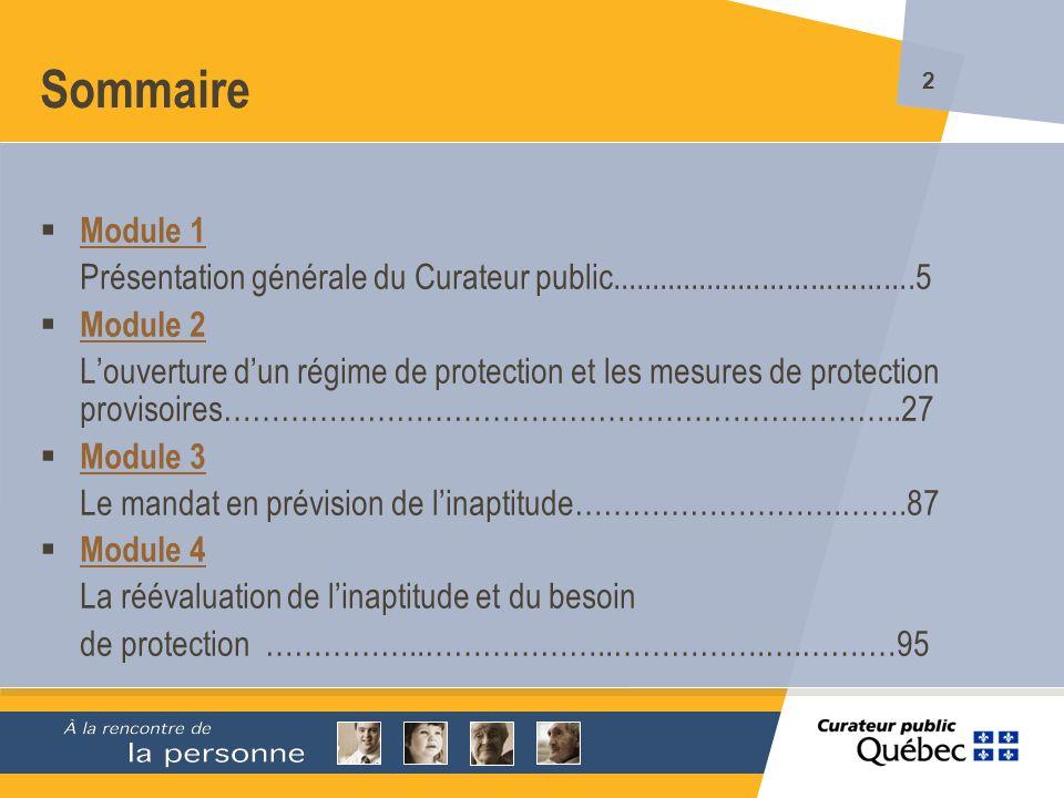 Sommaire Module 1. Présentation générale du Curateur public......................................5.