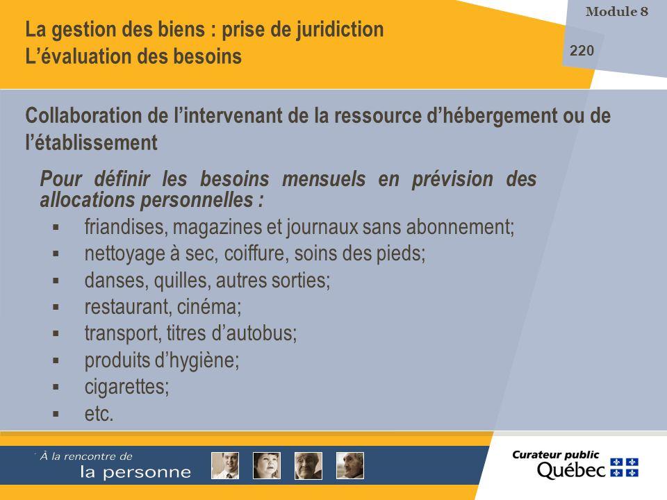 La gestion des biens : prise de juridiction L'évaluation des besoins