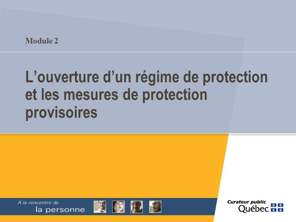 Module 2 L'ouverture d'un régime de protection et les mesures de protection provisoires