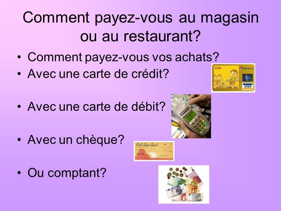 Comment payez-vous au magasin ou au restaurant