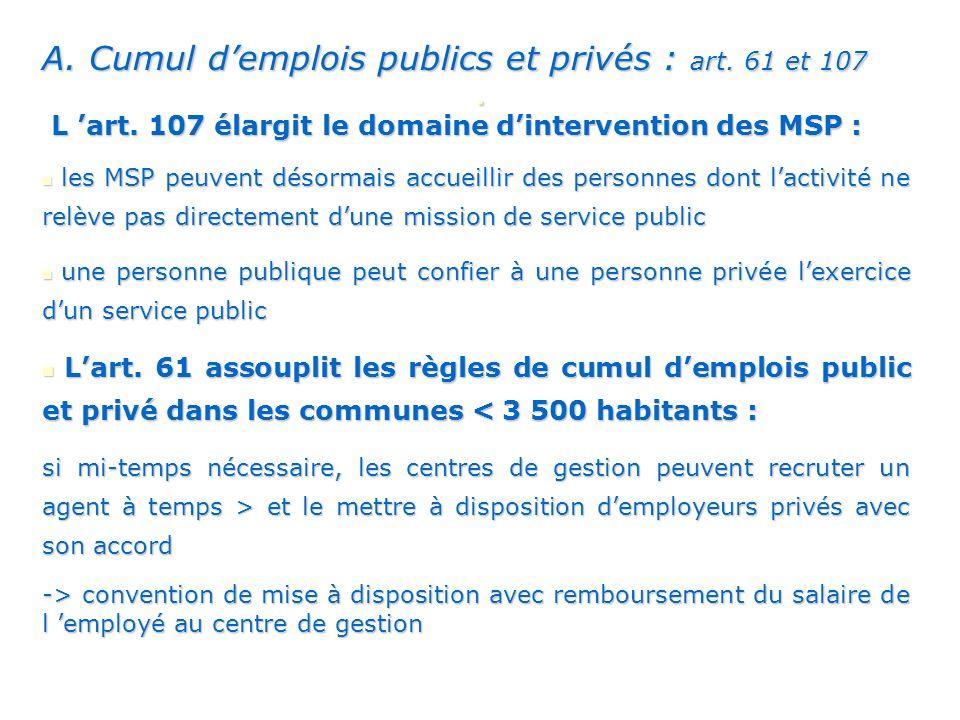 . A. Cumul d'emplois publics et privés : art. 61 et 107