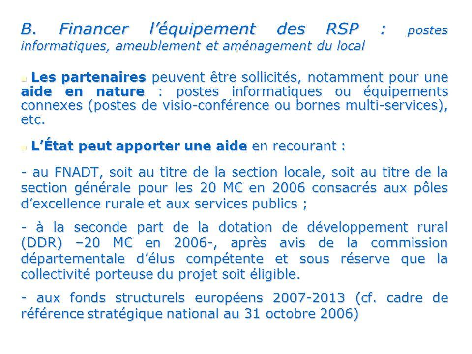 B. Financer l'équipement des RSP : postes informatiques, ameublement et aménagement du local