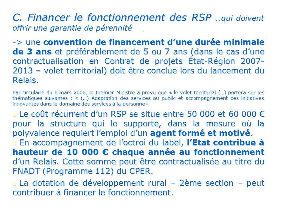 C. Financer le fonctionnement des RSP