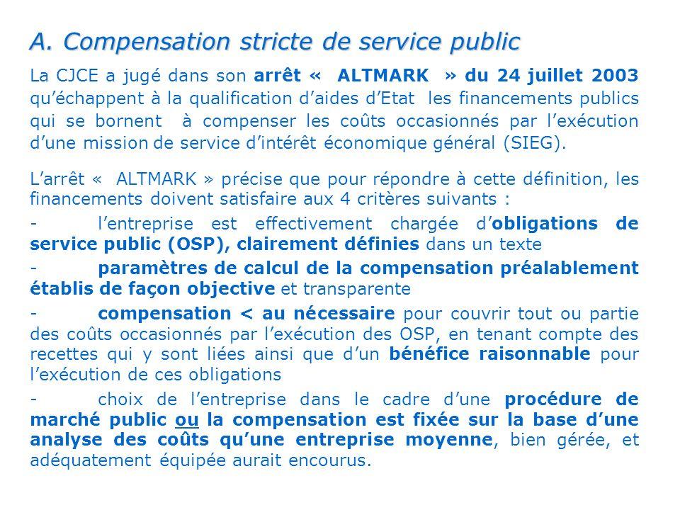 . A. Compensation stricte de service public
