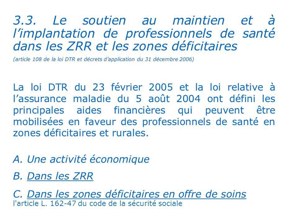 . 3.3. Le soutien au maintien et à l'implantation de professionnels de santé dans les ZRR et les zones déficitaires.