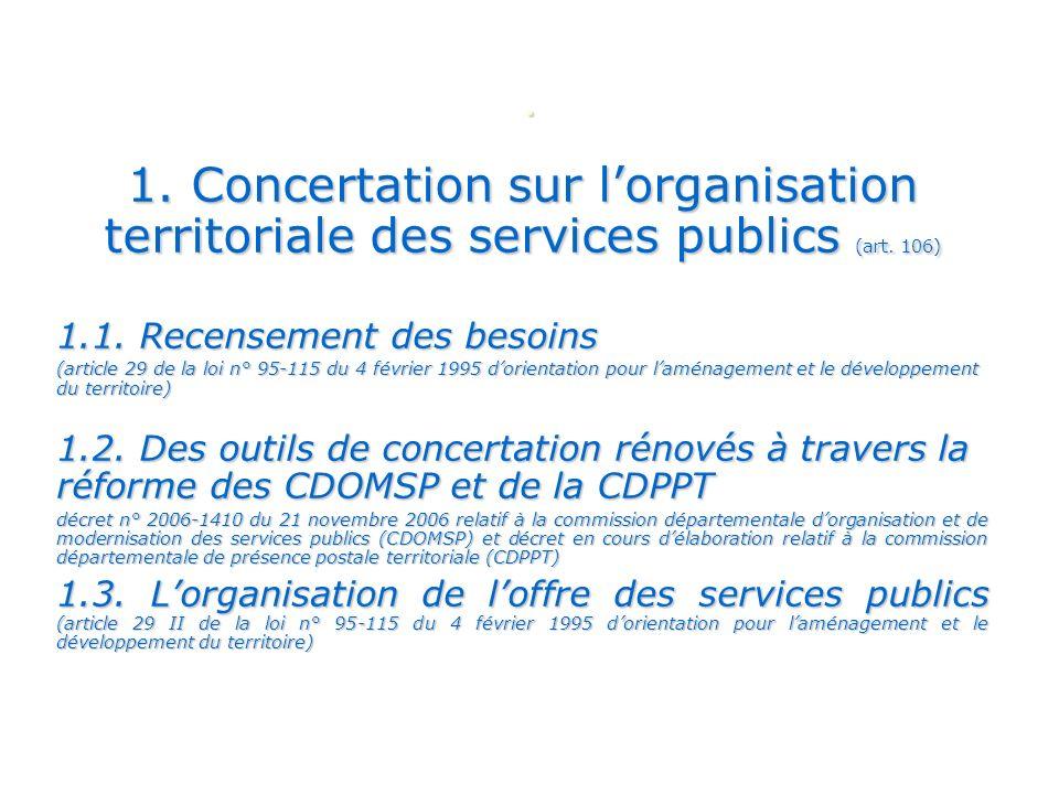. 1. Concertation sur l'organisation territoriale des services publics (art. 106) 1.1. Recensement des besoins.