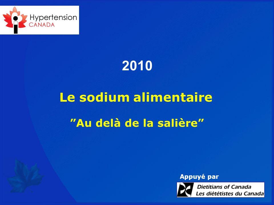 2010 Le sodium alimentaire Au delà de la salière Appuyé par
