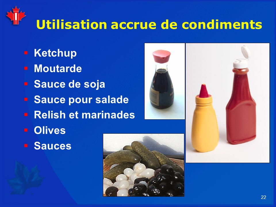 Utilisation accrue de condiments