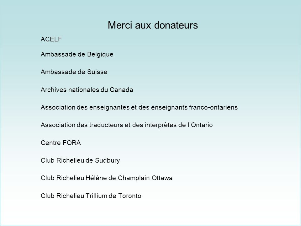Merci aux donateurs ACELF Ambassade de Belgique Ambassade de Suisse