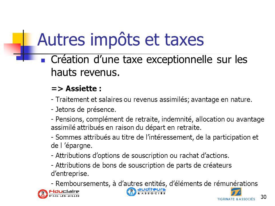 Autres impôts et taxes Création d'une taxe exceptionnelle sur les hauts revenus. => Assiette :