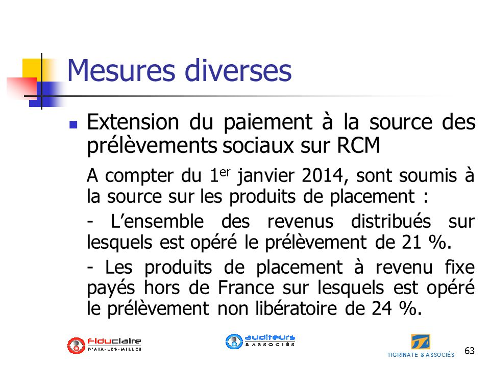Mesures diverses Extension du paiement à la source des prélèvements sociaux sur RCM.