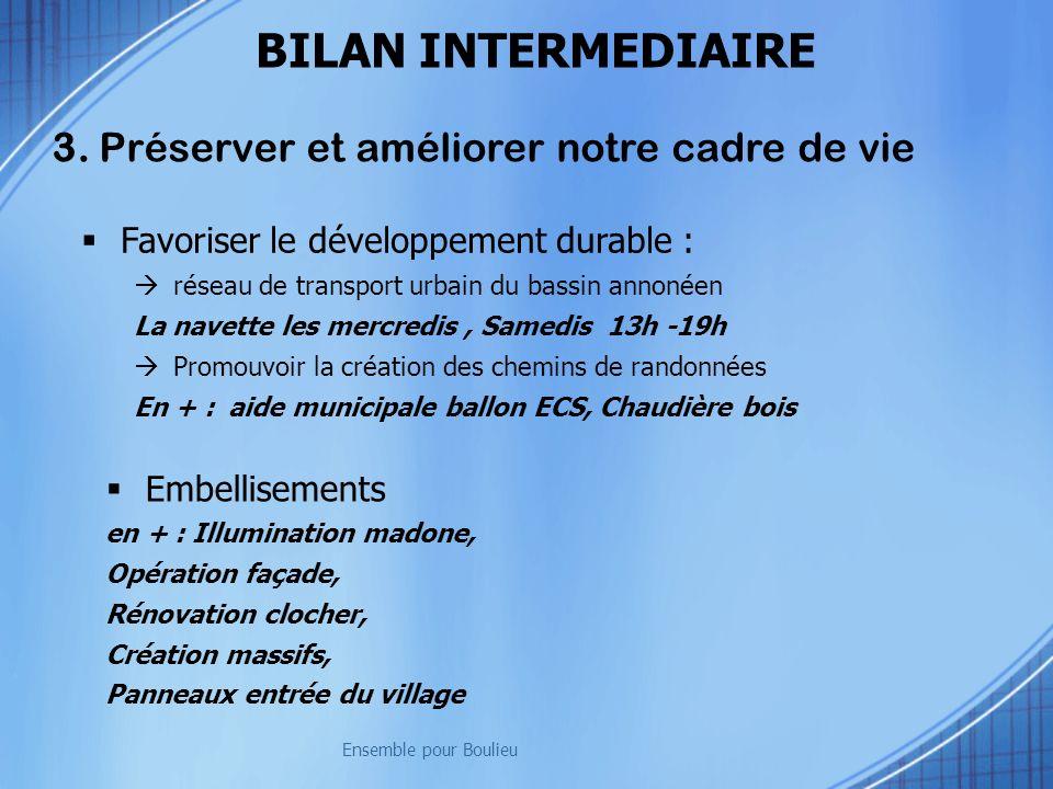 BILAN INTERMEDIAIRE 3. Préserver et améliorer notre cadre de vie