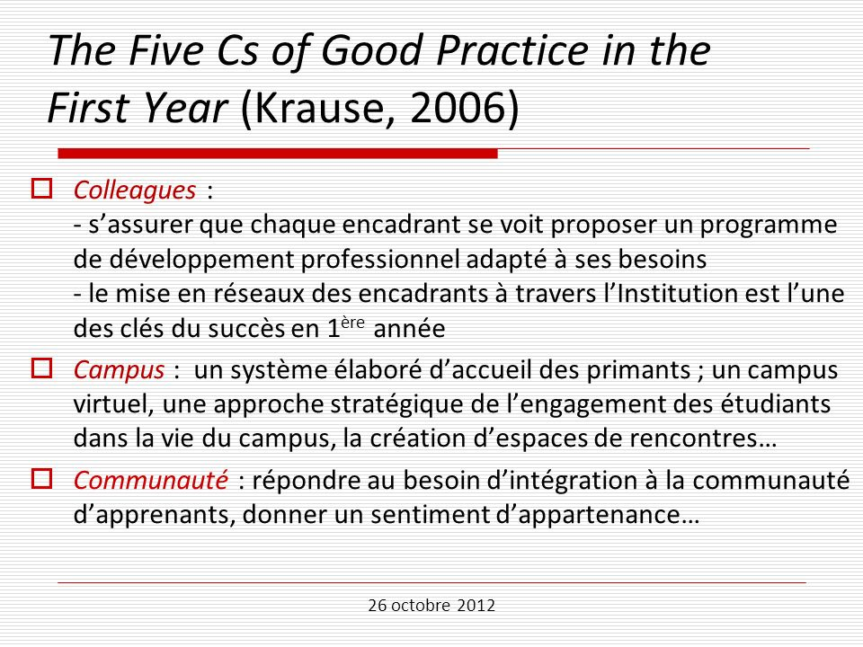 First Year (Krause, 2006) The Five Cs of Good Practice in the