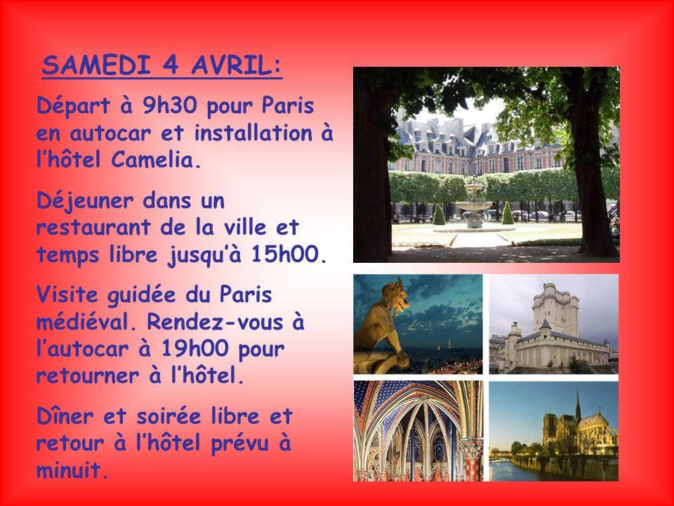 SAMEDI 4 AVRIL: Départ à 9h30 pour Paris en autocar et installation à l'hôtel Camelia.