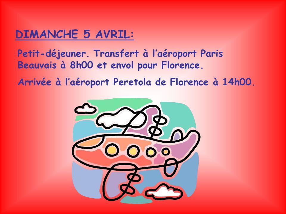DIMANCHE 5 AVRIL: Petit-déjeuner. Transfert à l'aéroport Paris Beauvais à 8h00 et envol pour Florence.
