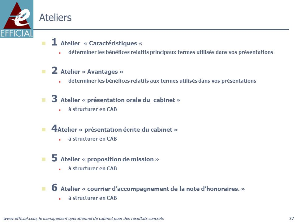 1 Atelier « Caractéristiques « 2 Atelier « Avantages »