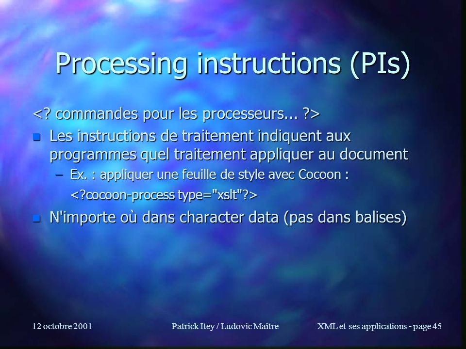 Processing instructions (PIs)