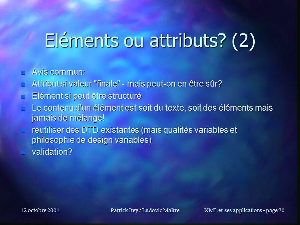 Eléments ou attributs (2)