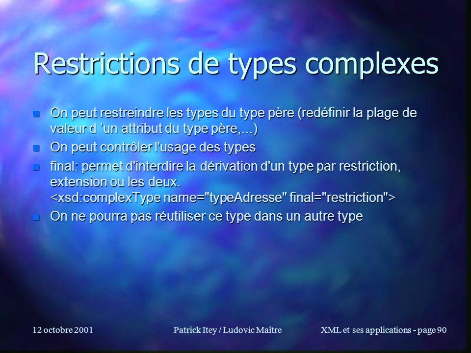 Restrictions de types complexes