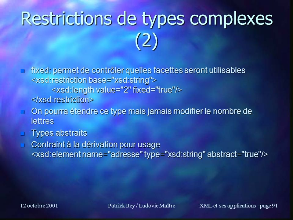Restrictions de types complexes (2)
