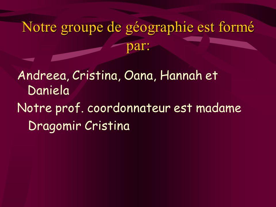 Notre groupe de géographie est formé par: