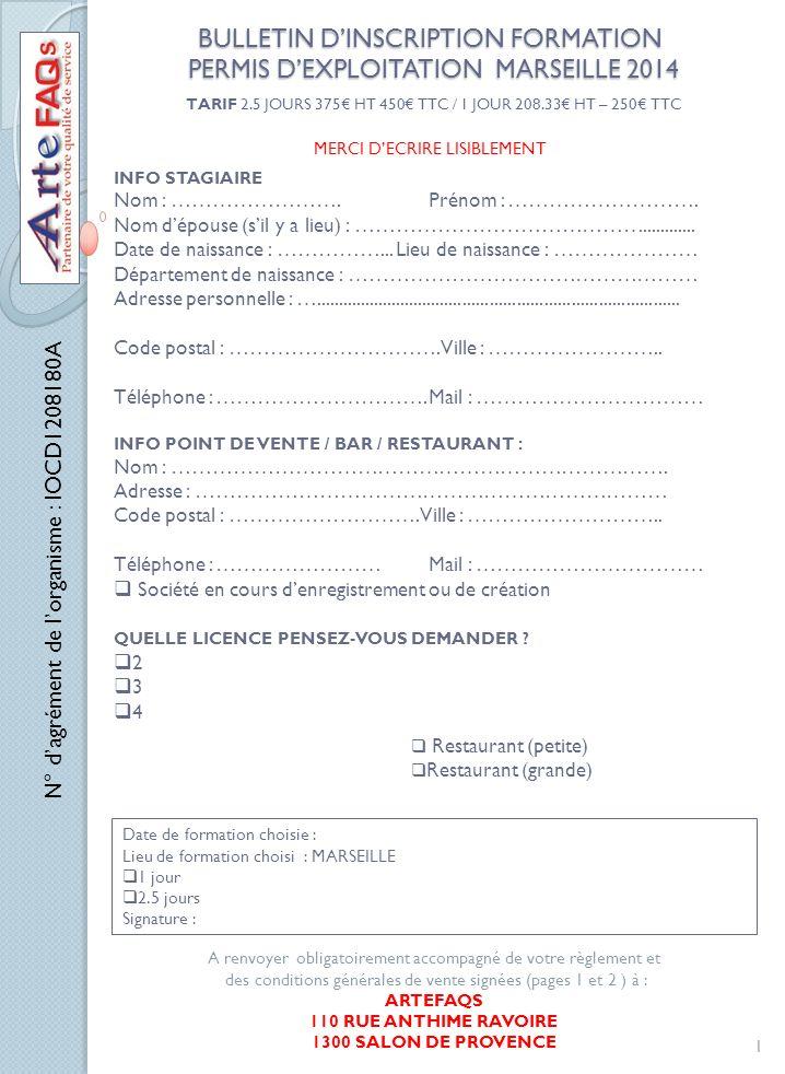 BULLETIN D'INSCRIPTION FORMATION PERMIS D'EXPLOITATION MARSEILLE 2014 TARIF 2.5 JOURS 375€ HT 450€ TTC / 1 JOUR 208.33€ HT – 250€ TTC