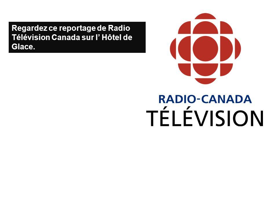 Regardez ce reportage de Radio Télévision Canada sur l' Hôtel de Glace.