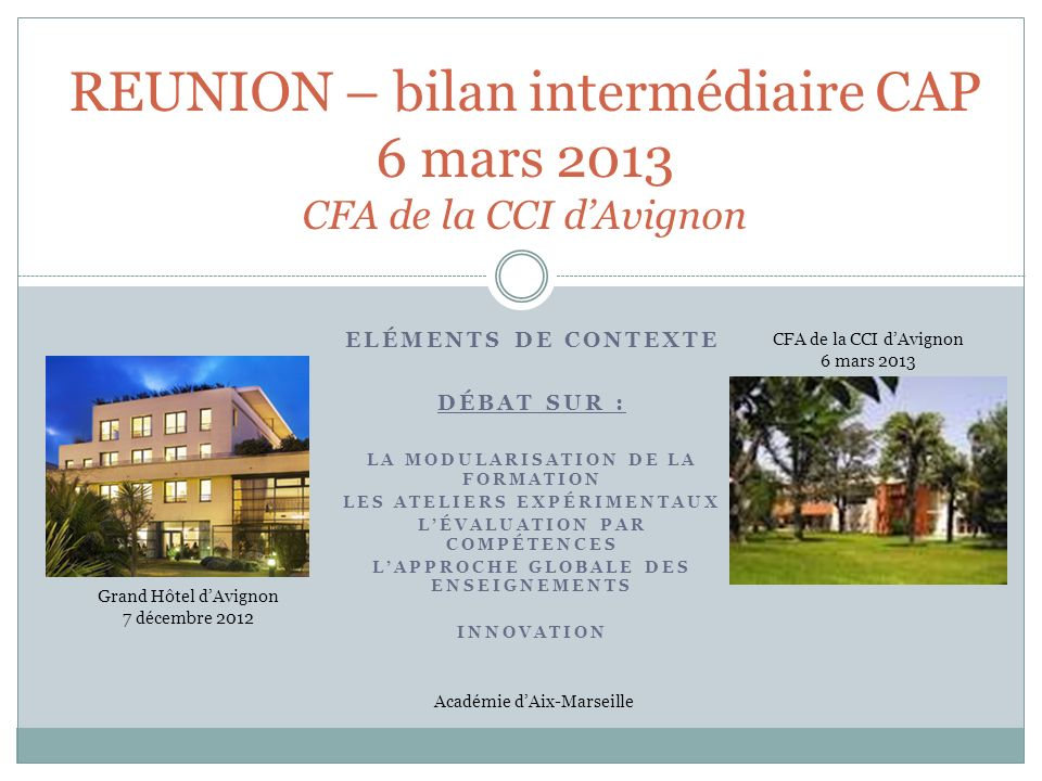 REUNION – bilan intermédiaire CAP 6 mars 2013 CFA de la CCI d'Avignon