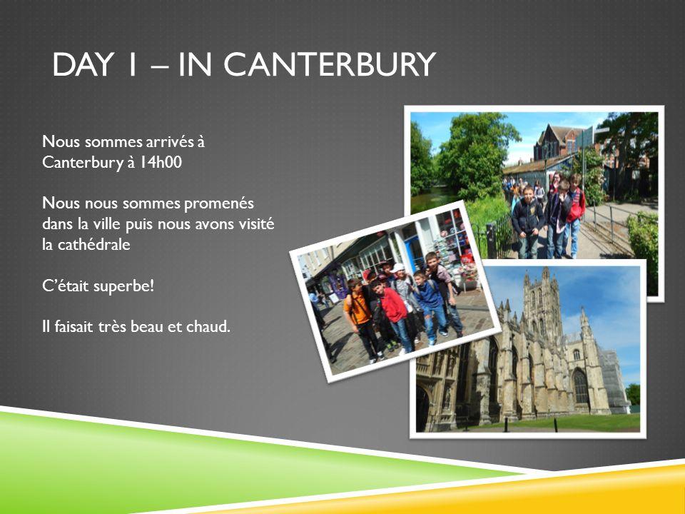 DAY 1 – IN CANTERBURY Nous sommes arrivés à Canterbury à 14h00