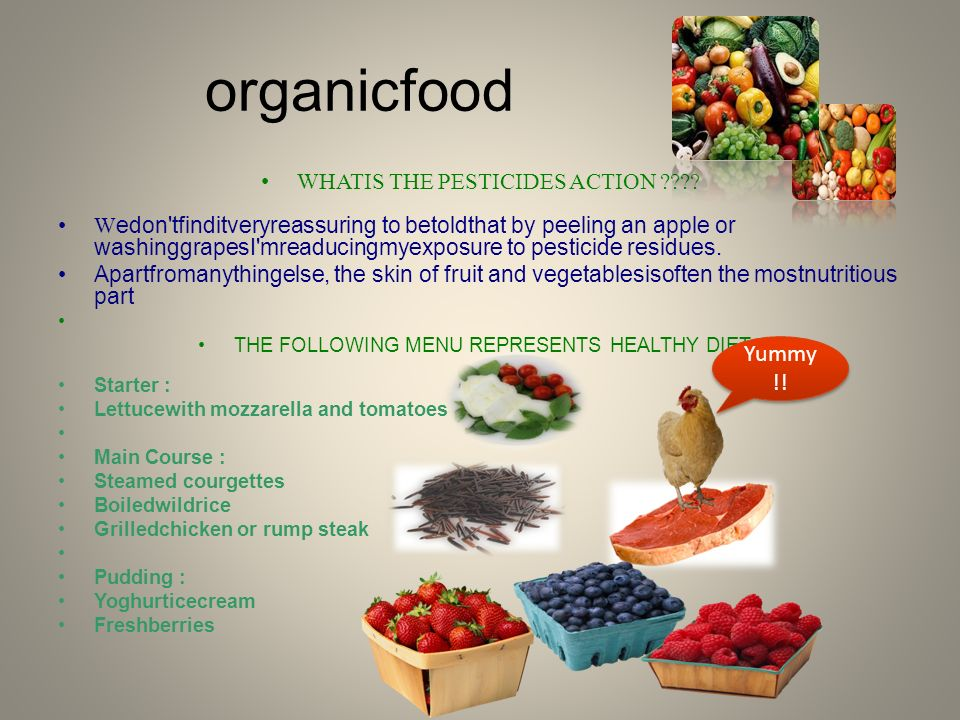 organicfood Yummy!! Whatis the pesticides action