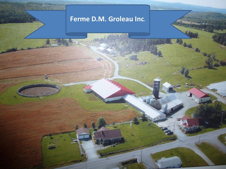 Ferme D.M. Groleau Inc. Ferme D.M. Groleau inc.