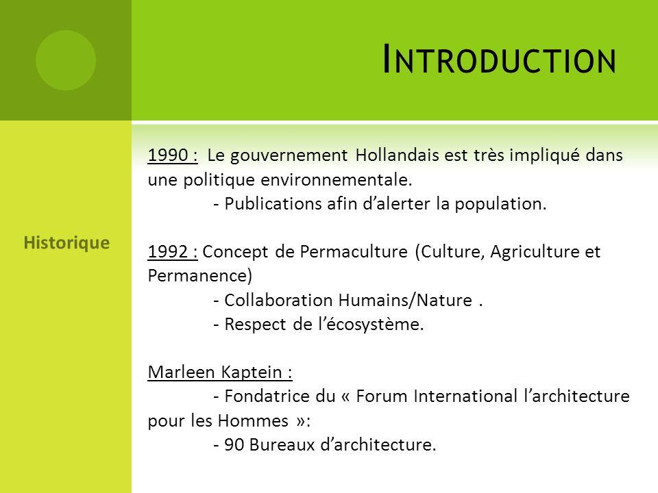 Introduction 1990 : Le gouvernement Hollandais est très impliqué dans une politique environnementale.