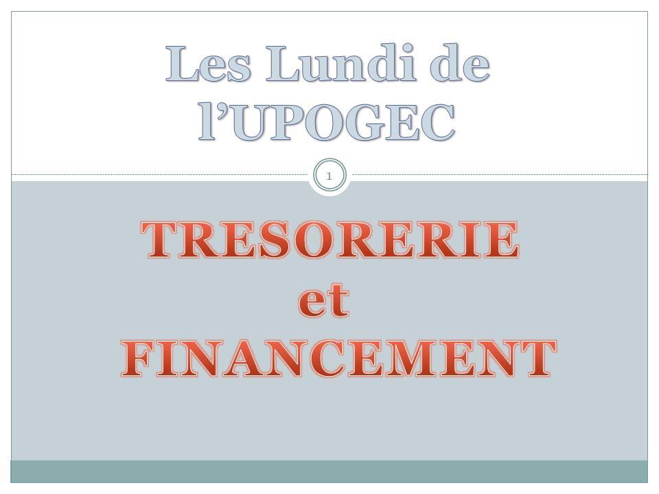 Les Lundi de l'UPOGEC TRESORERIE et FINANCEMENT