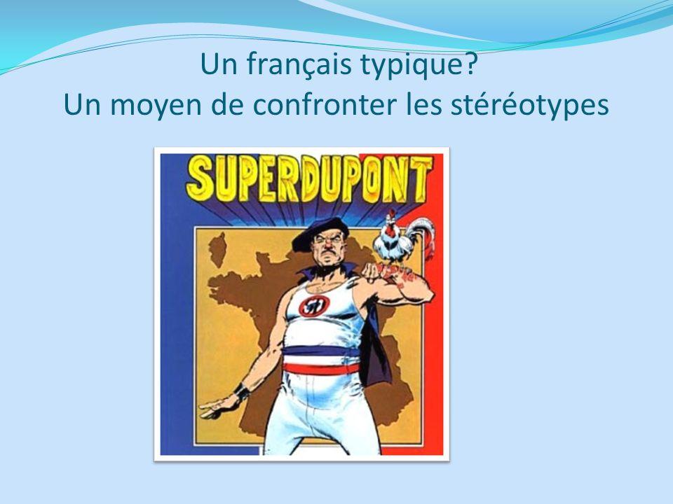 Un français typique Un moyen de confronter les stéréotypes