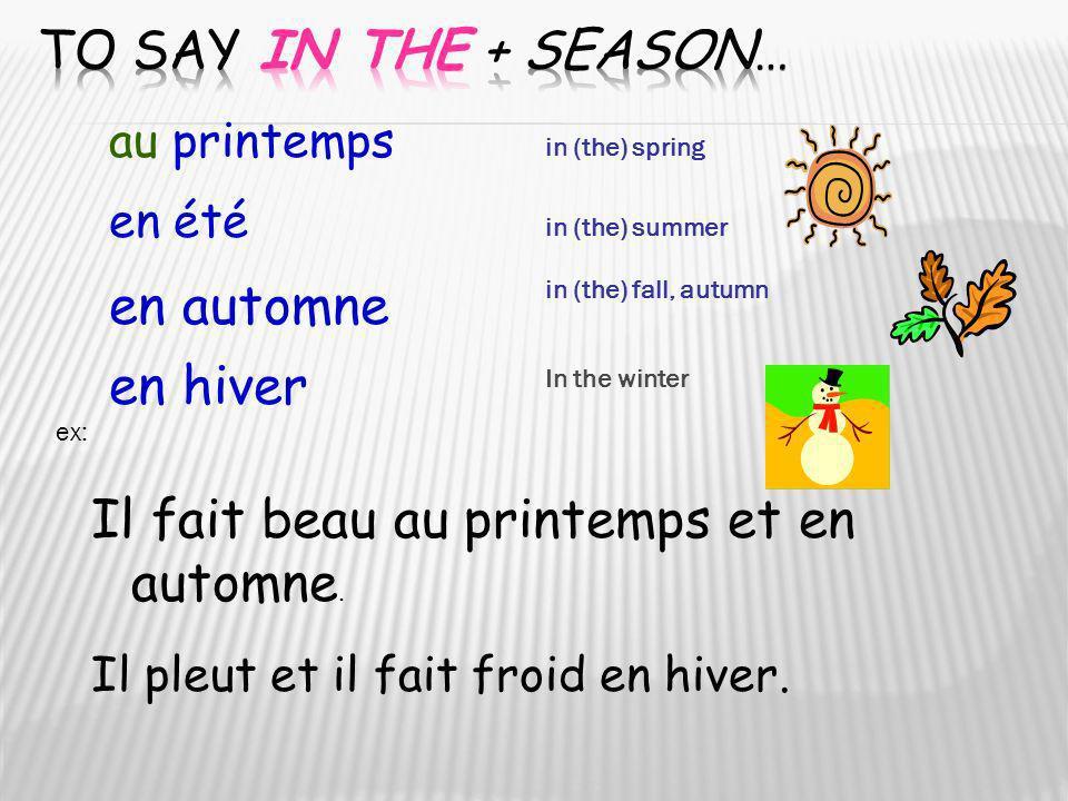 Il fait beau au printemps et en automne.