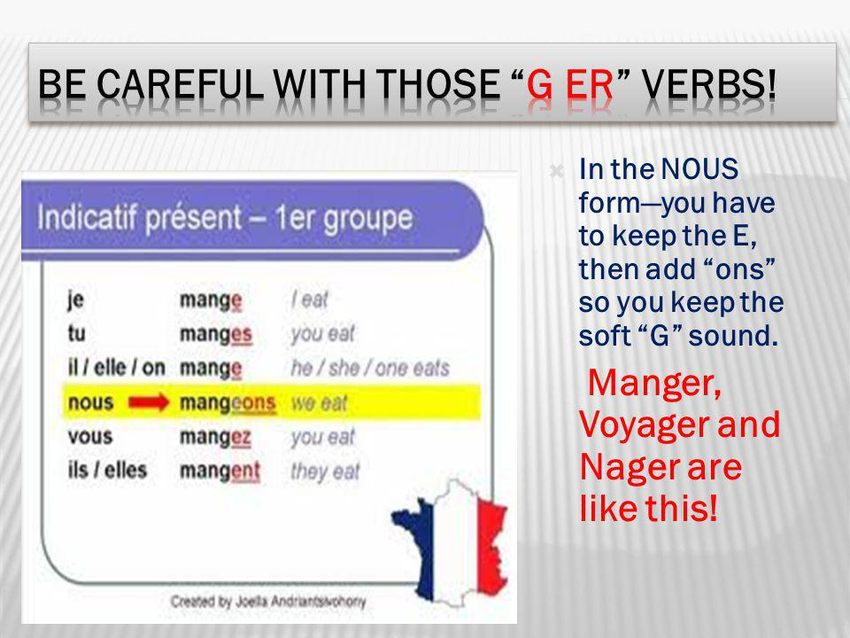 Be careful with those G ER verbs!