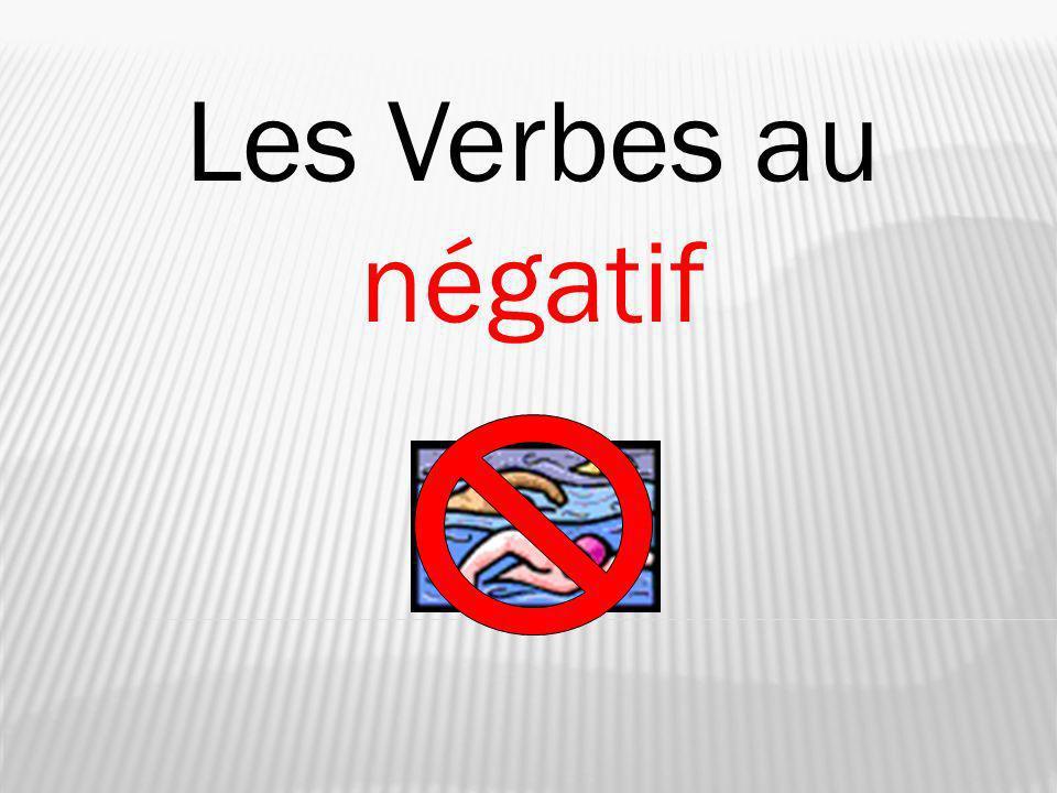 Les Verbes au négatif