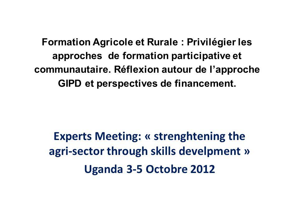 Formation Agricole et Rurale : Privilégier les approches de formation participative et communautaire. Réflexion autour de l'approche GIPD et perspectives de financement.