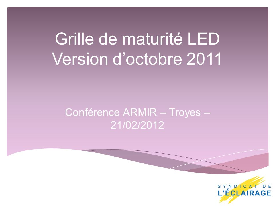 Grille de maturité LED Version d'octobre 2011