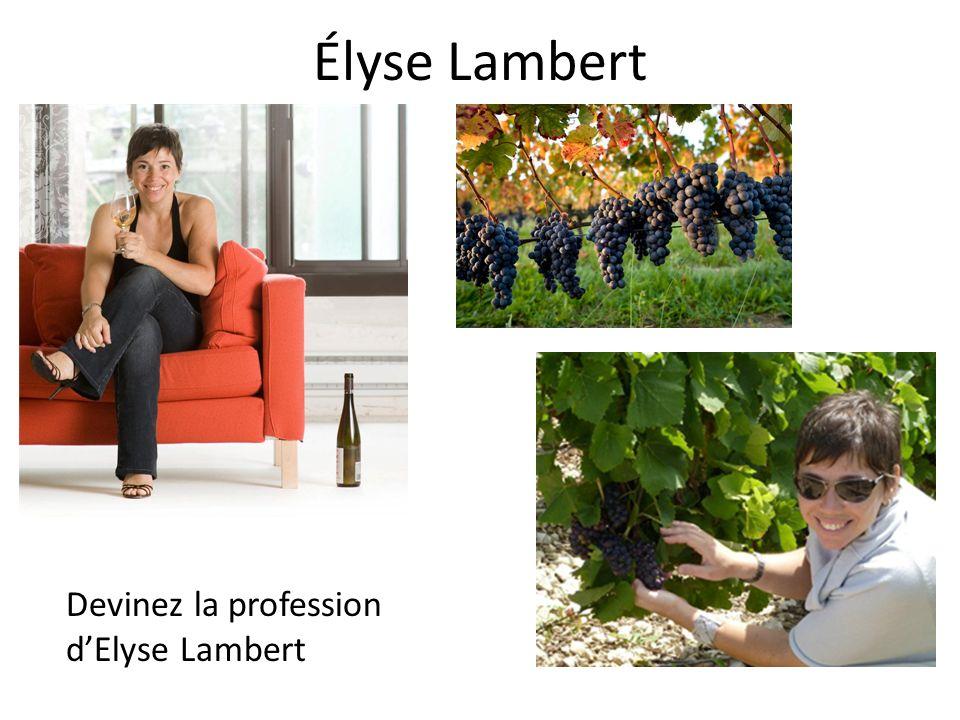 Élyse Lambert Devinez la profession d'Elyse Lambert