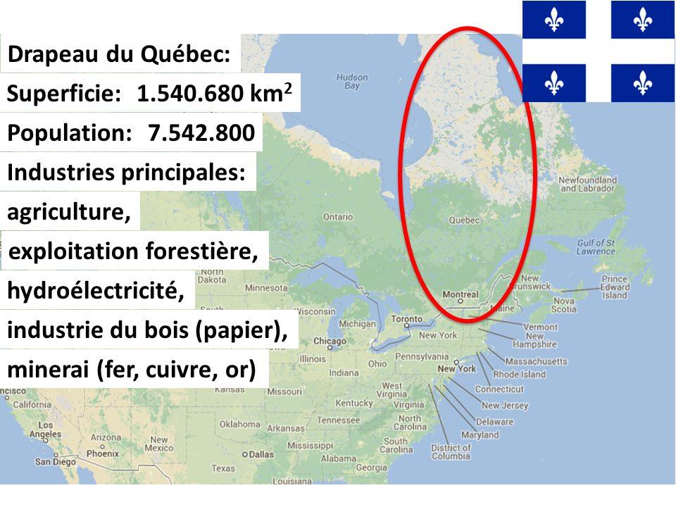 Drapeau du Québec: Superficie: 1.540.680 km2. Population: 7.542.800. Industries principales: agriculture,