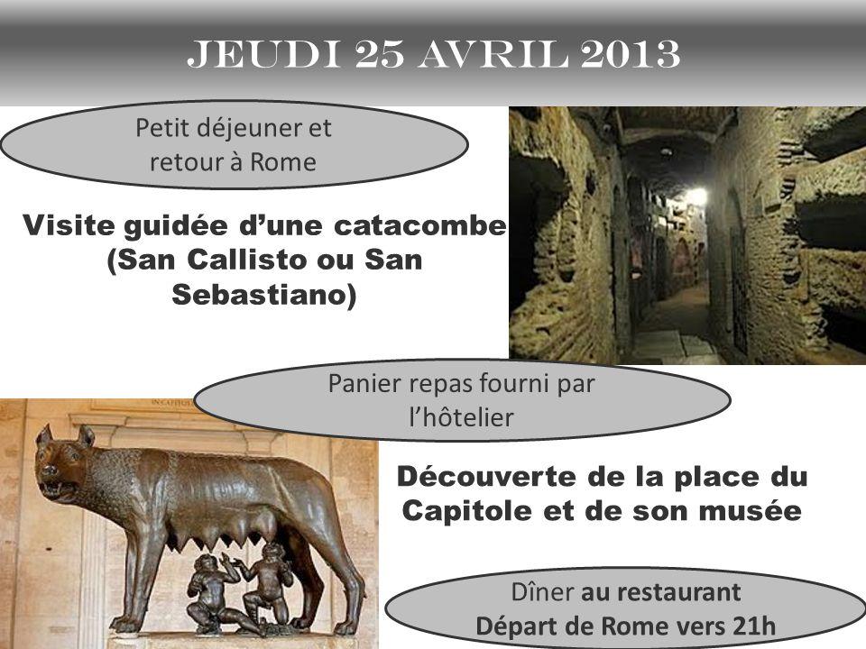 jeudi 25 avril 2013 Petit déjeuner et retour à Rome