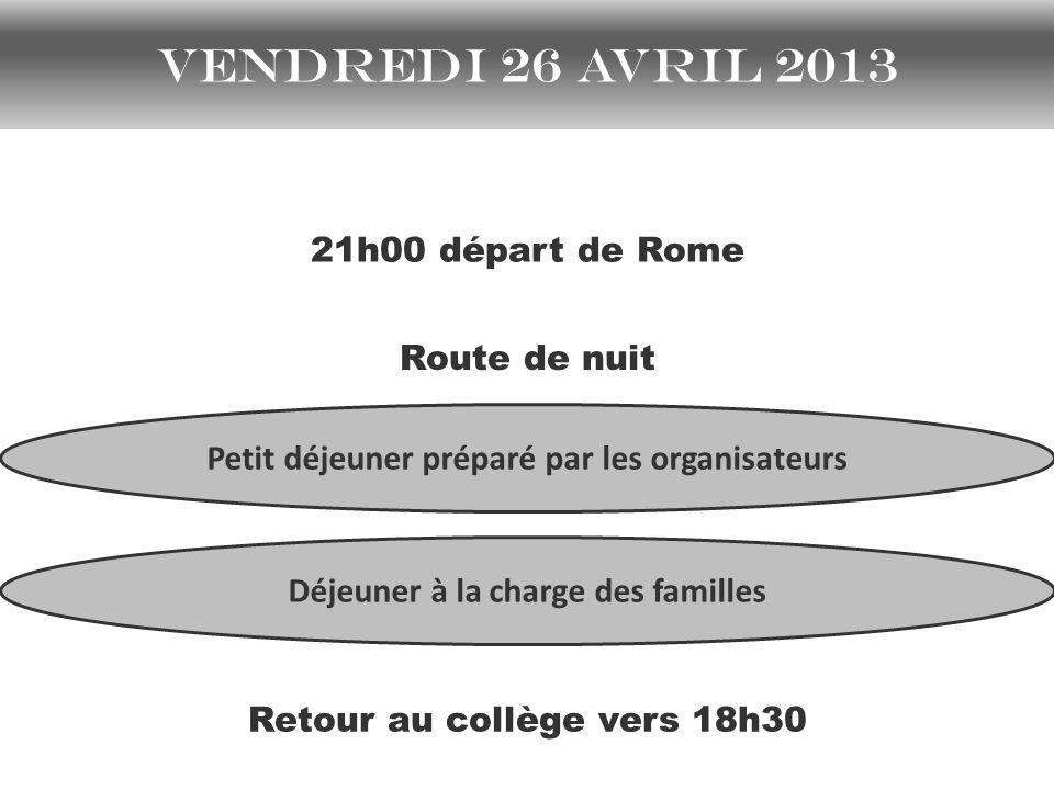 Vendredi 26 avril 2013 21h00 départ de Rome Route de nuit