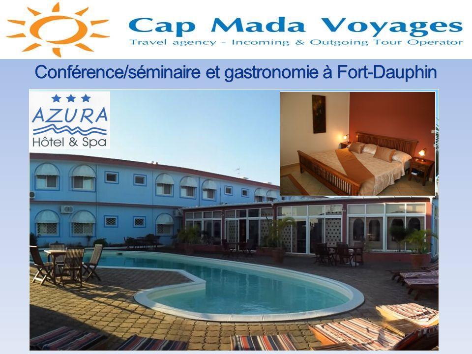 Conférence/séminaire et gastronomie à Fort-Dauphin