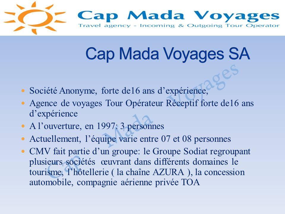 Cap Mada Voyages SA Société Anonyme, forte de16 ans d'expérience,
