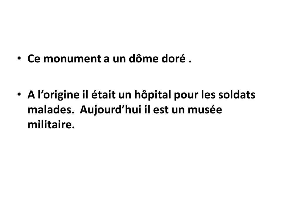 Ce monument a un dôme doré .