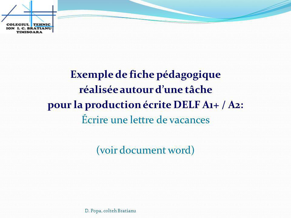 Exemple de fiche pédagogique réalisée autour d'une tâche pour la production écrite DELF A1+ / A2: Écrire une lettre de vacances (voir document word)