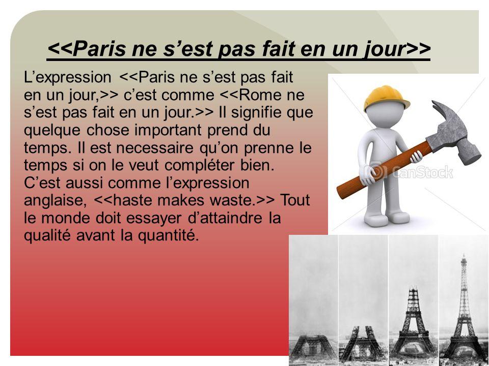 <<Paris ne s'est pas fait en un jour>>