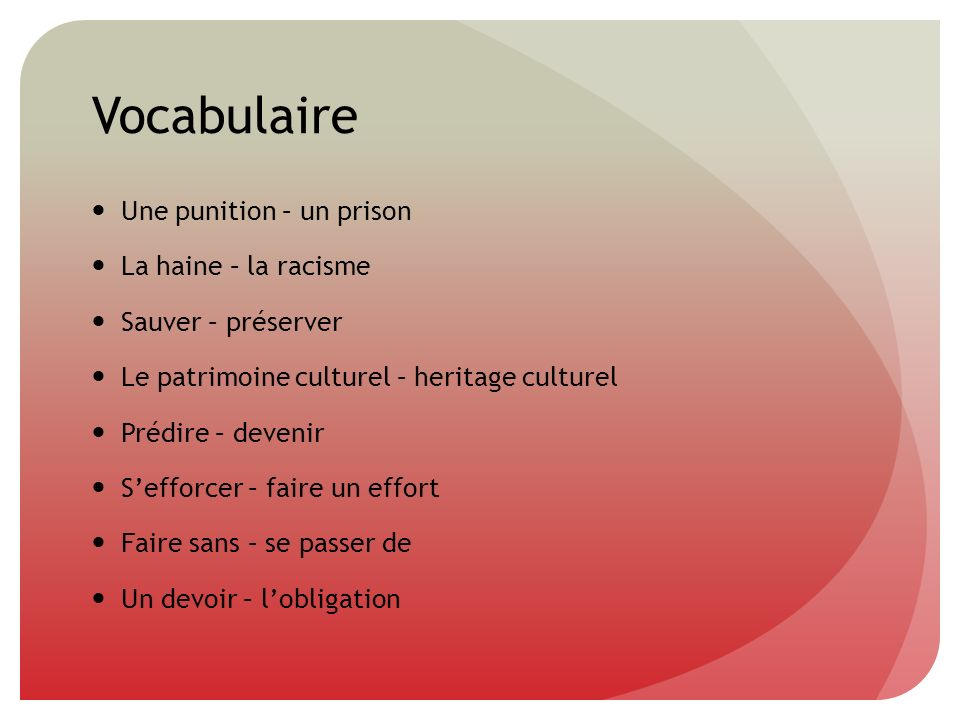 Vocabulaire Une punition – un prison La haine – la racisme