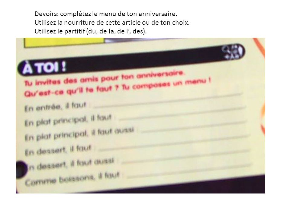 Devoirs: complétez le menu de ton anniversaire.